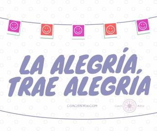 LA ALEGRÍA TRAE ALEGRÍA (1)