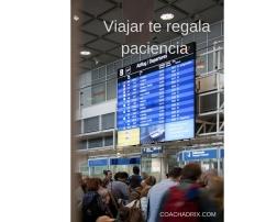 Viajar te regala paciencia