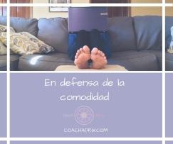 En defensa de la comodidad